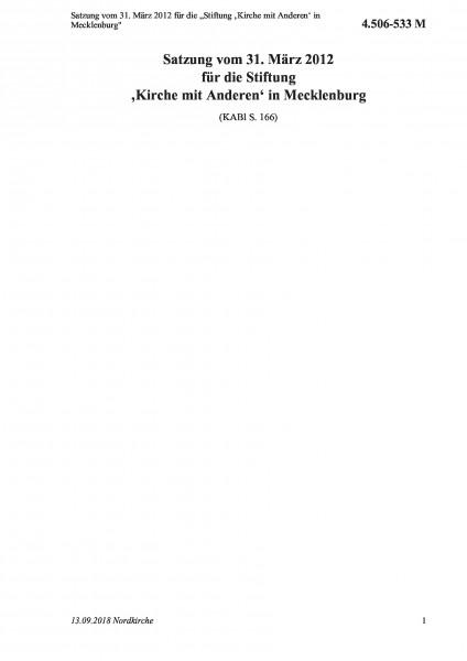 """4.506-533 M Satzung vom 31. März 2012 für die """"Stiftung 'Kirche mit Anderen' in Mecklenburg"""""""